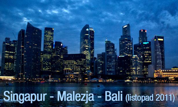 Singapur - Malezja - Bali